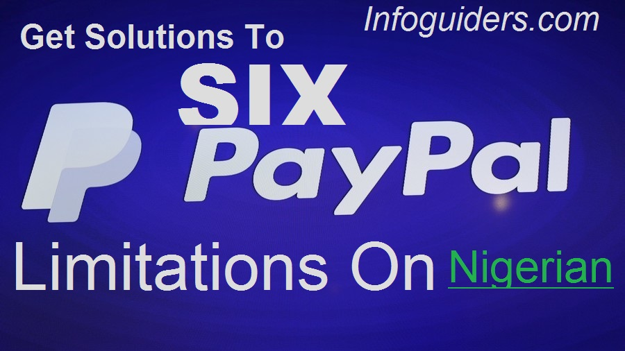 Six Paypal Nigeria limitations and solutions