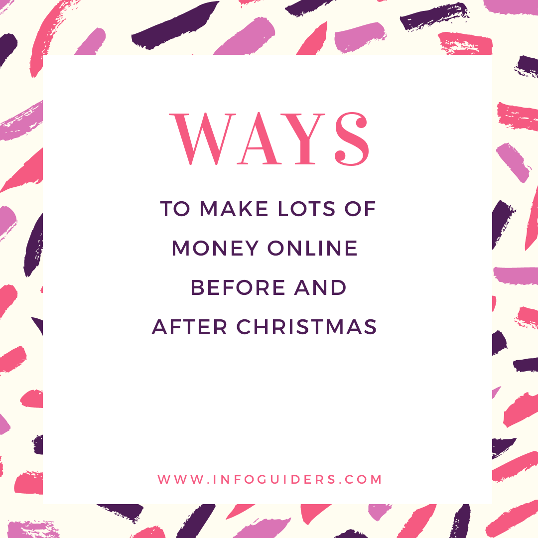 Make money before and after Christmas
