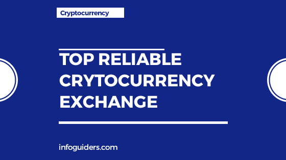 Top Reliable Crytocurrency Exchange