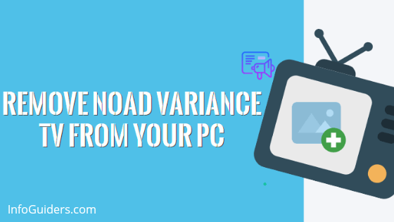 How To Remove Noad Variance Adware From PC