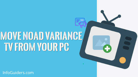 Remove Noad Variance Adware From PC