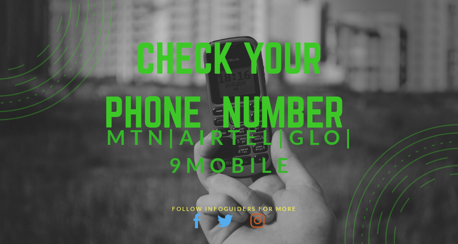 How To Check Your Phone Number On MTN, Airtel, Glo and 9mobile