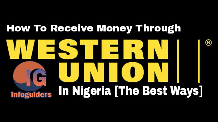 How To Receive Money through Western Union in Nigeria The best methods