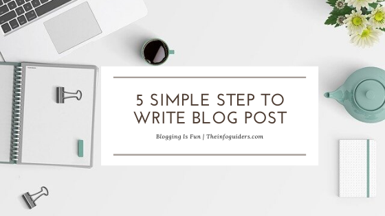 How to write a great blog post in 5 simple steps