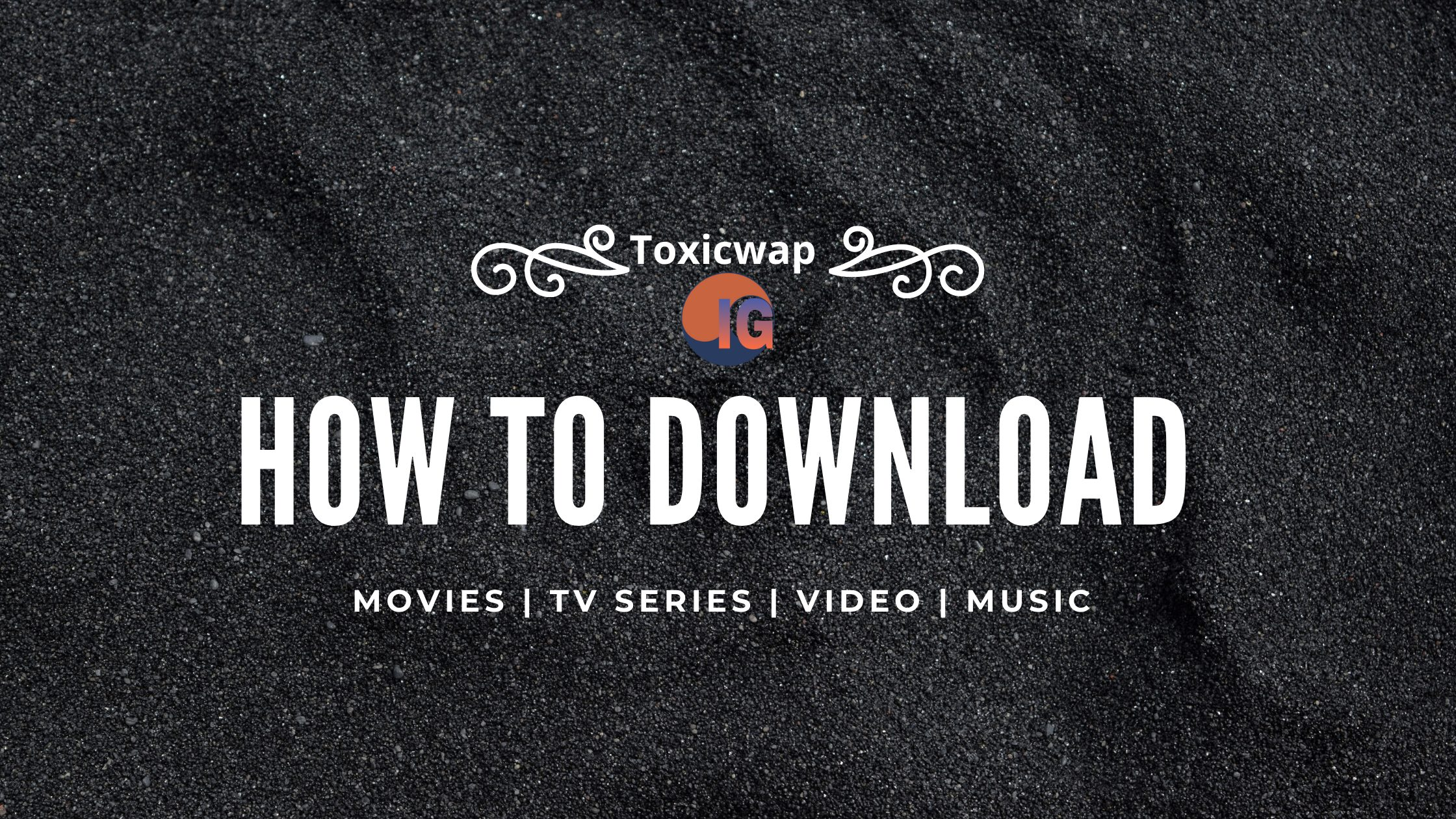 How to download on Toxicwap