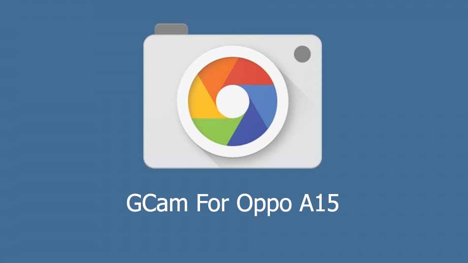 GCam APK for Oppo A15