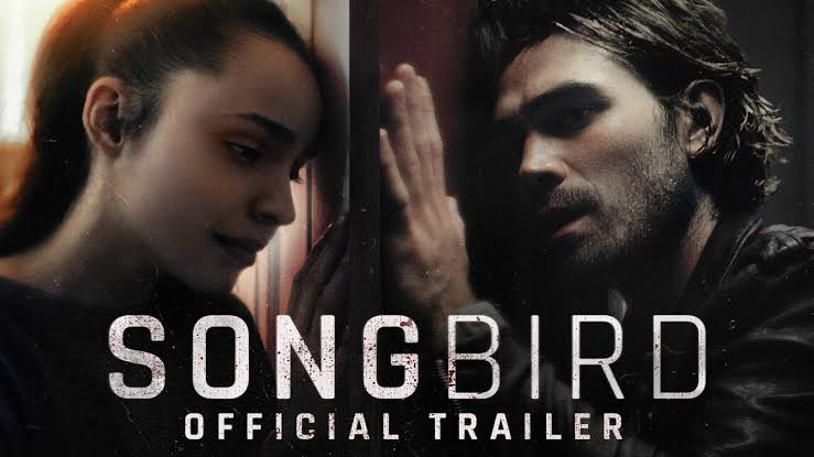 DOWNLOAD MOVIE: Songbird (2020) Full MOVIE [480p, 720p, 1080p]