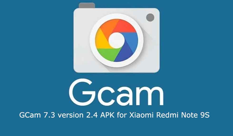 Download Latest Google Camera APK For Xiaomi Redmi Note 9S That Supports All Features